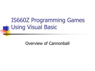 IS660Z Programming Games Using Visual Basic