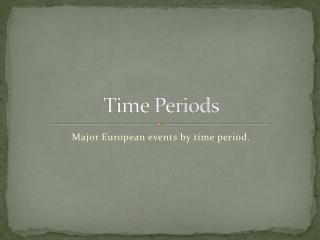 Time Periods