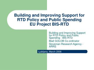 Building and Improving Support for RTD Policy and Public Spending  EU Project BIS-RTD
