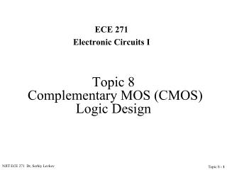 Topic 8 Complementary MOS (CMOS) Logic Design