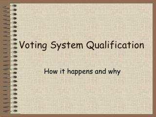 Voting System Qualification