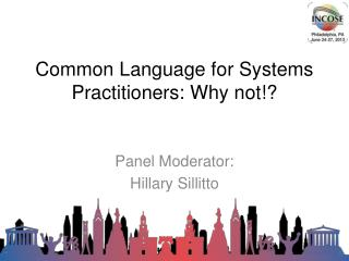 Common Language for Systems Practitioners: Why not!?