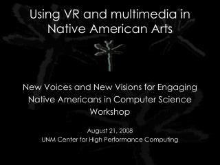 Using VR and multimedia in Native American Arts