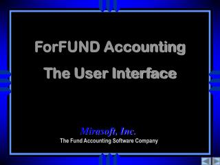 ForFUND Accounting The User Interface