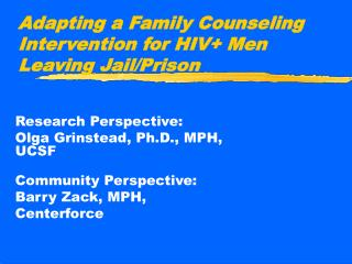 Adapting a Family Counseling Intervention for HIV+ Men Leaving Jail/Prison