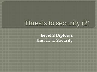 Threats to security (2)