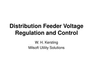 Distribution Feeder Voltage Regulation and Control