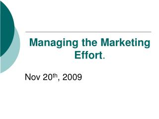 Managing the Marketing Effort .