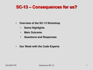 SC-13 – Consequences for us?