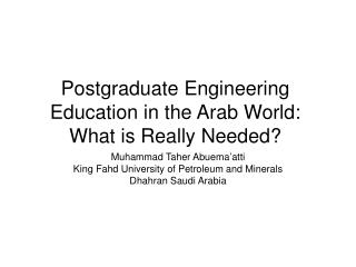 Postgraduate Engineering Education in the Arab World: What is Really Needed?