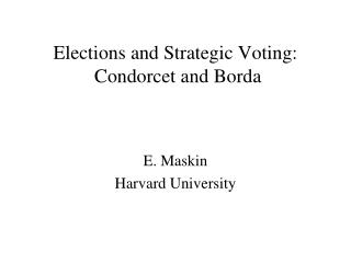 Elections and Strategic Voting:  Condorcet and Borda