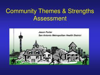 Community Themes & Strengths Assessment