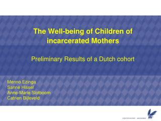 The Well-being of Children of  incarcerated Mothers Preliminary Results of a Dutch cohort