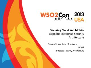 Securing Cloud and  Mobile  Pragmatic Enterprise Security Architecture