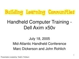 Handheld Computer Training - Dell Axim x50v