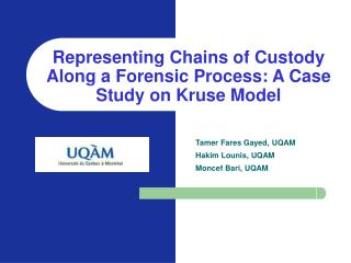 Representing Chains of Custody Along a Forensic Process: A Case Study on Kruse Model