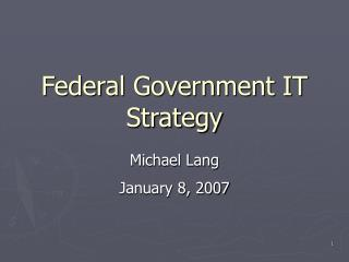 Federal Government IT Strategy