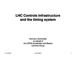 LHC Controls Infrastructure and the timing system