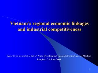 Vietnam's regional economic linkages and industrial competitiveness
