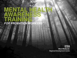 MENTAL HEALTH AWARENESS TRAINING FOR PROBATION WORKERS '