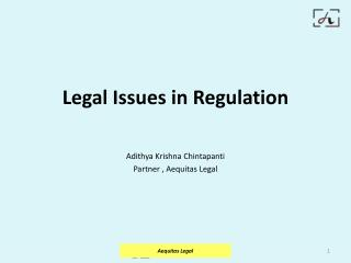 Legal Issues in Regulation