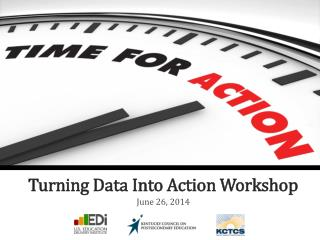 Turning Data Into Action Workshop June 26, 2014