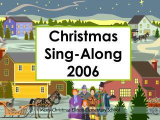 Christmas Sing-Along 2006
