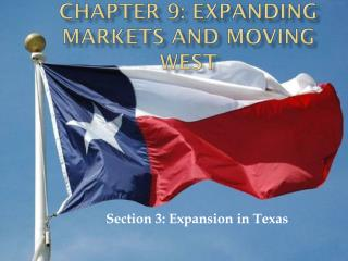 CHAPTER 9: Expanding Markets And Moving West