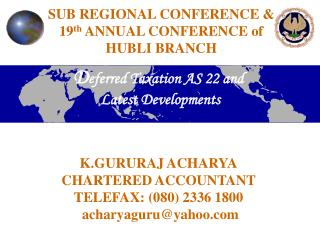 SUB REGIONAL CONFERENCE & 19 th  ANNUAL CONFERENCE of HUBLI BRANCH