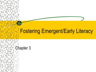 Fostering Emergent/Early Literacy