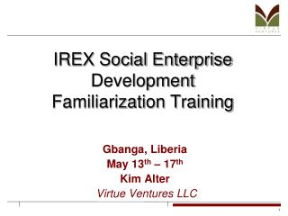 IREX Social Enterprise Development  Familiarization Training