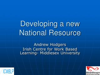 Developing a new National Resource