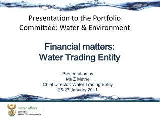 Presentation by Ms Z Mathe Chief Director: Water Trading Entity 26-27 January 2011