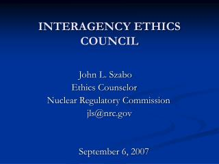 INTERAGENCY ETHICS COUNCIL