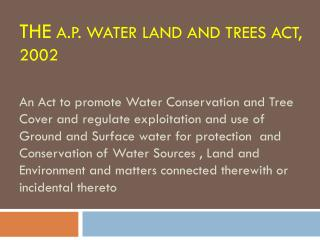 The A.P. Water Land and Trees Act, 2002