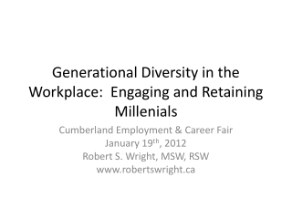 Generational Diversity in the Workplace: Engaging and Retaining Millenials