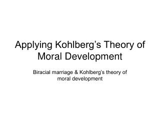 Applying Kohlberg's Theory of Moral Development