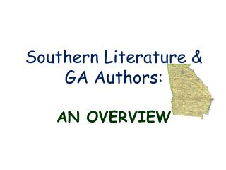 Southern Literature & GA Authors: AN OVERVIEW