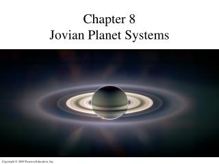 Chapter 8 Jovian Planet Systems