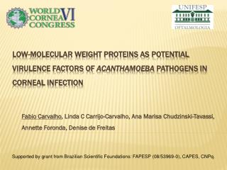 Supported by grant from Brazilian Scientific Foundations: FAPESP (08/53969-0), CAPES, CNPq.