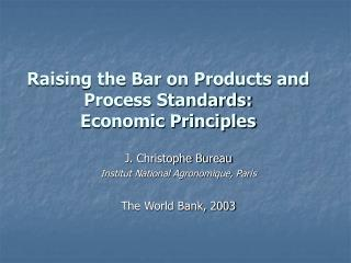 Raising the Bar on Products and Process Standards: Economic Principles
