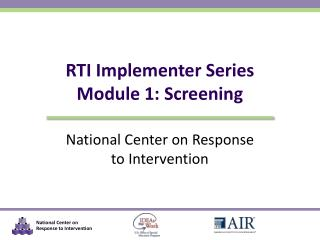 RTI Implementer Series Module 1: Screening