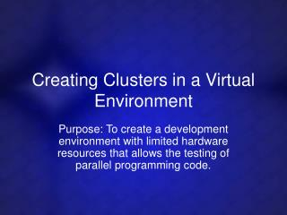 Creating Clusters in a Virtual Environment