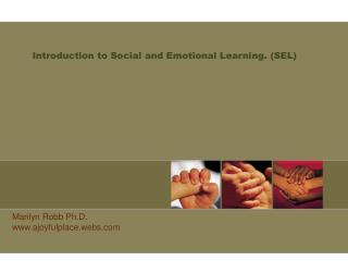 Introduction to Social and Emotional Learning. (SEL)