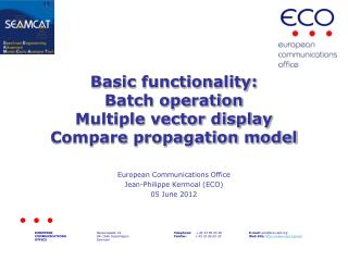 Basic  functionality: Batch operation Multiple vector display Compare propagation model