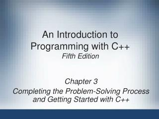 An Introduction to Programming with C++ Fifth Edition