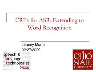 CRFs for ASR: Extending to Word Recognition