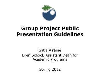Group Project Public Presentation Guidelines