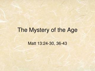 The Mystery of the Age