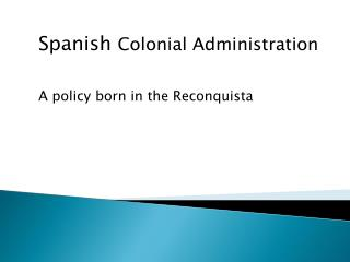 Spanish  Colonial Administration